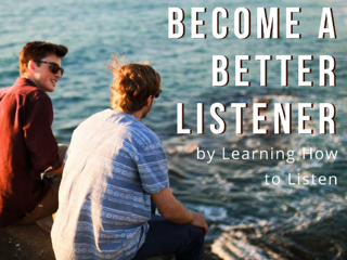 Become_A_Better_Listener_by_Learning_How_To_Listen_1024x768.png