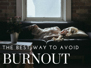 The_Best_Way_To_Avoid_Burnout_1024x768.png