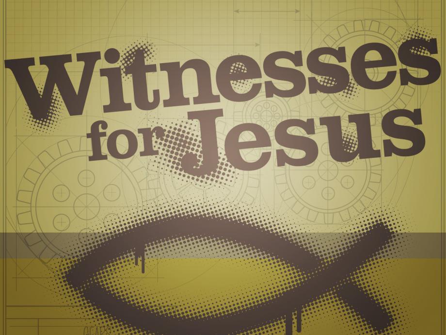 Witnesses for Jesus