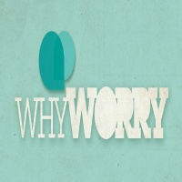 Why Worry: Keys to Overcoming Worry