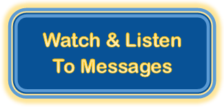 Watch & Listen to Messages