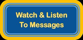 Watch & Listen to Messages