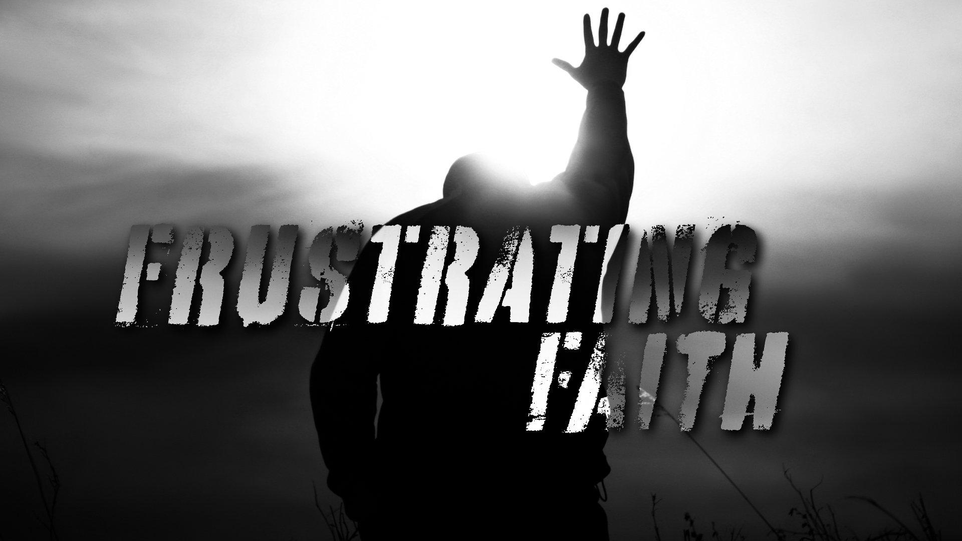 Frustrated-Faith-1920x1080