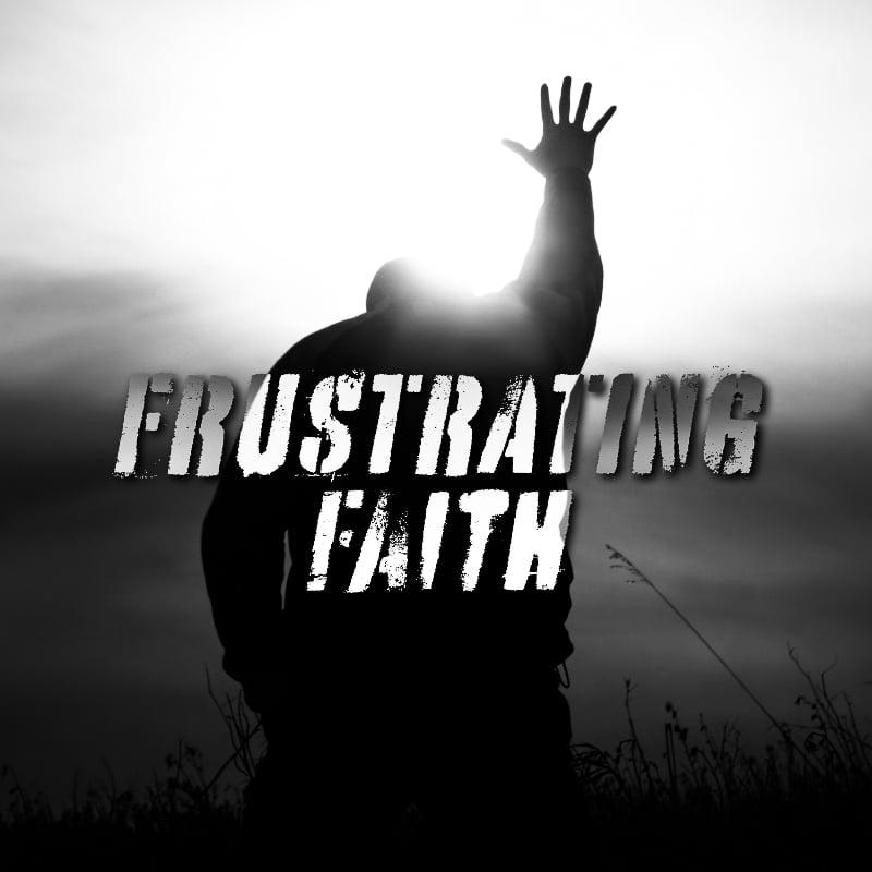 Frustrated-Faith-800x800