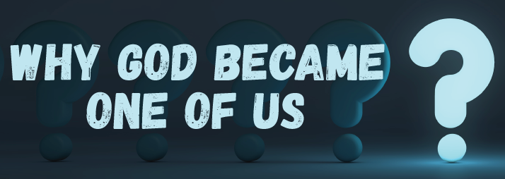 Why-God-Become-One-Of-Us-714x254