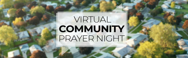 Virtual Community Prayer Night - Wednesday, April 8, at 7:00 p.m.